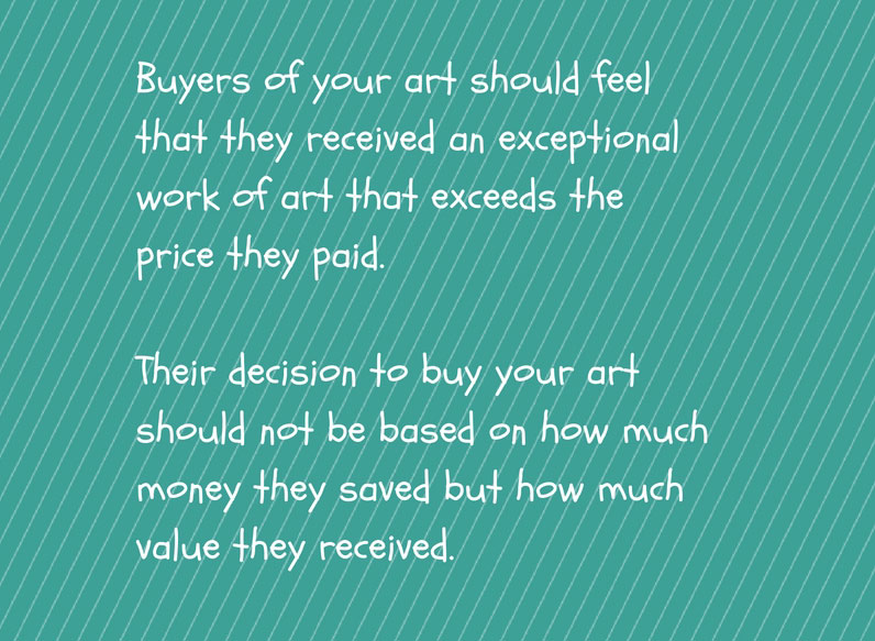 Stop Attracting Bargain Hunters to your art