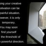 Have You Ever Lost Your Creative Motivation? How To Restore It!