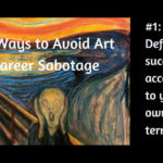 10 Ways to Avoid Art Career Sabotage