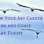 How to Energize Your Art Career Now