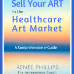 Sell Your Art In Healthcare For Artists e-Guide