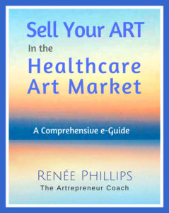 SELL YOUR ART IN THE HEALTHCARE ART MARKET E-GUIDE